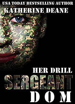 Her Drill Sergeant Dom: A Military Romance by [Deane, Katherine]