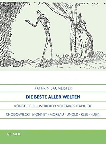 Die beste aller Welten: Künstler illustrieren Voltaires Candide