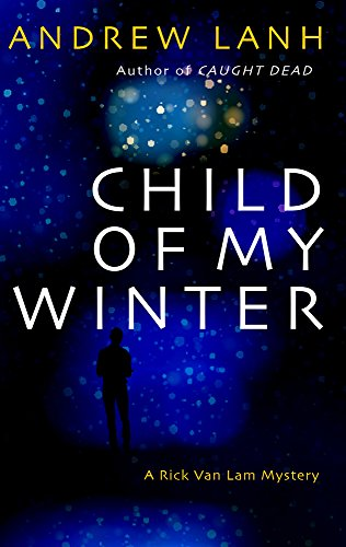 Child of My Winter (Rick Van Lam Mysteries Book 4)
