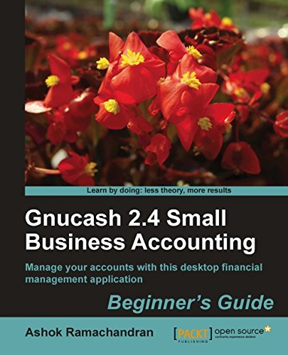 Read Online Gnucash 2.4 Small Business Accounting: Beginner's Guide PDF