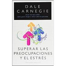 Superar las preocupaciones y el estres (Spanish Edition)