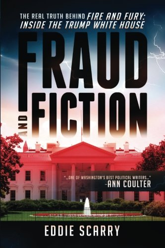 Fraud and Fiction: The Real Truth Behind Fire and Fury: Inside the Trump White House