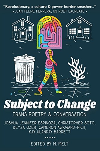Subject to Change: Trans Poetry & Conversation by Sibling Rivalry Press, LLC