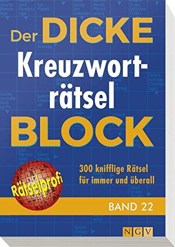 Der Dicke Kreuzworträtsel Block Band 22  300 Knifflige Rätsel Für Immer Und überall