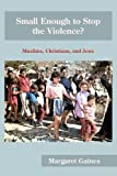 Small Enough to Stop the Violence?, Margaret Gaines, 1935931180
