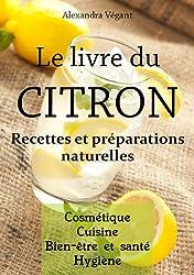 Le livre du citron - Recettes et préparations naturelles