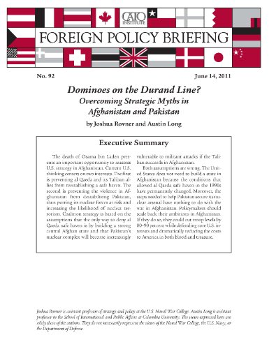 Dominoes on the Durand Line? Overcoming Strategic Myths in Afghanistan and Pakistan (Foreign Policy Briefing no. 92)