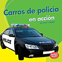 Carros de policía en acción (Police Cars on the Go) (Bumba Books TM