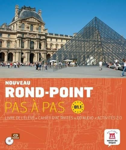 Rond-Point Pas a Pas: Livre De L'Eleve + Cahier D'Activites + CD (Level B1.1) (French Edition)