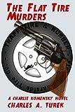 The Flat Tire Murders, Charles Turek, 0615868282