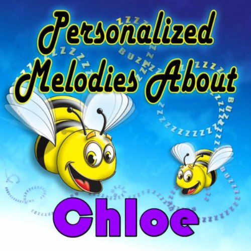 Personalized Melodies About - Chloe About