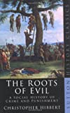 The Roots of Evil, Christopher Hibbert, 0750933348