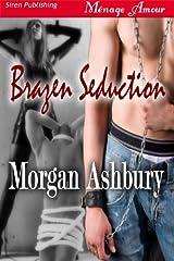 Brazen Seduction [Reckless and Brazen 2] (Siren Publishing Menage Amour)