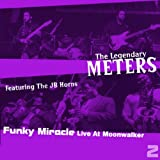 Funky Miracle: Live at the Moonwalker 2 by Meters (2001-08-02)