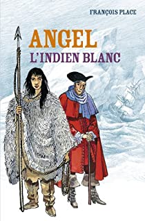 Angel, l'Indien blanc par Place