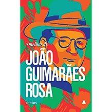 O melhor de João Guimarães Rosa