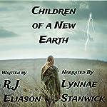 Children of a New Earth | R. J. Eliason