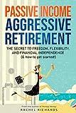 Passive Income, Aggressive Retirement: The Secret