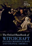 The Oxford Handbook of Witchcraft in Early Modern Europe and Colonial America, , 0198723636