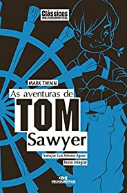 As Aventuras de Tom Sawyer: Texto integral (Clássicos Melhoramentos)