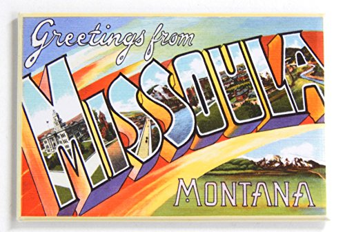 Greetings from Missoula Montana Fridge Magnet (2 x 3 inches)