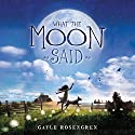 What the Moon Said Audiobook by Gayle Rosengren Narrated by Laural Merlington