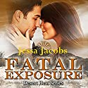 Fatal Exposure: Desert Heat, Book 1 Audiobook by Jessa Jacobs Narrated by Tom Johnson