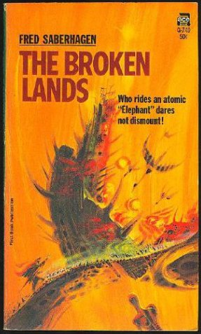 The Broken Lands   Empire of the East, Book 1, Saberhagen, Fred