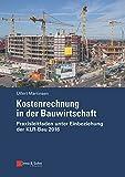 Kostenrechnung in der Bauwirtschaft: Praxisleitfaden unter Einbeziehung der KLR-Bau 2016 (German Edition)