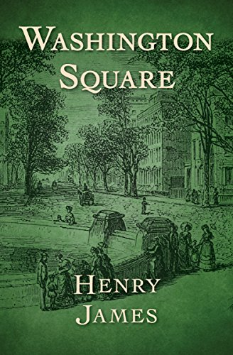 Washington Square - Kindle edition by Henry James. Literature ...