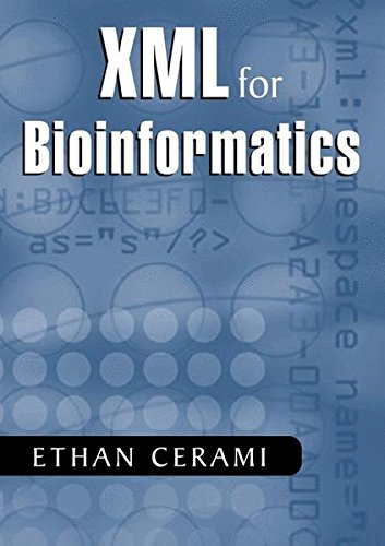 XML for Bioinformatics by Ethan Cerami