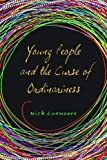 Young People and the Curse of Ordinariness