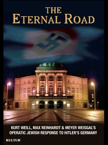 (The Eternal Road: Kurt Weill and the Jewish Response to Hitler's Germany)