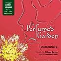 The Perfumed Garden Audiobook by Sheikh Nefzaoui, Richard Burton Narrated by Jonathan Keeble