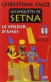 Les enquêtes de Setna : [03] : Le voleur d'âmes, Jacq, Christian