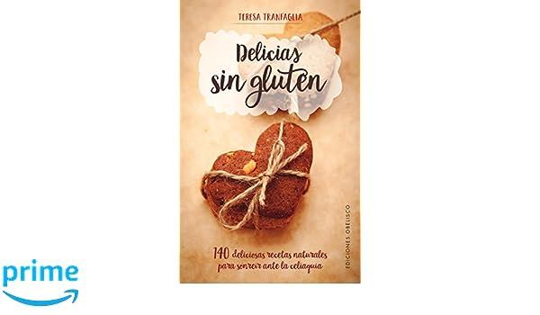 Delicias sin gluten (Spanish Edition): Teresa Tranfaglia ...