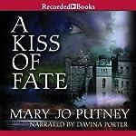 A Kiss of Fate | Mary Jo Putney