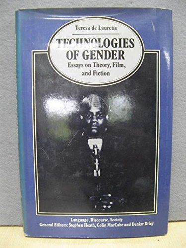 Film Essays on Theory Technologies of Gender and Fiction