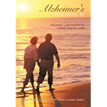 Alzheimer's Days Gone By: For Those Caring for Their Loved Ones