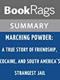 img - for Summary & Study Guide Marching Powder: A True Story of Friendship, Cocaine, and South America's Strangest Jail by Thomas L. McFadden book / textbook / text book