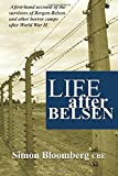 img - for Life After Belsen: A first-hand account of the survivors of Bergen-Belsen and other horror camps in Europe after World War II. book / textbook / text book
