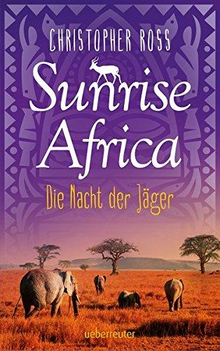 Sunrise Africa: Die Nacht der Jäger