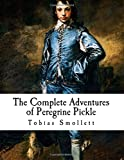 The Complete Adventures of Peregrine Pickle, Tobias Smollett, 1502518791