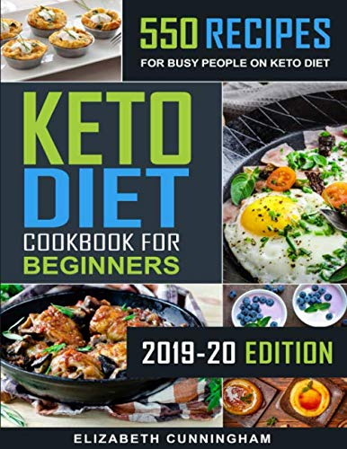 (Keto Diet Cookbook For Beginners: 550 Recipes For Busy People on Keto Diet (Keto Diet for Beginners))