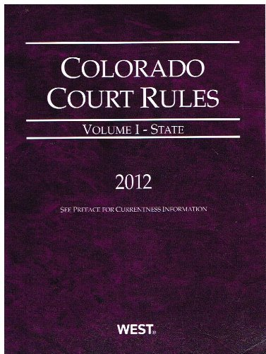 colorado-court-rules-volume-1-state-2012-colorado-court-rules