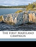 The First Maryland Campaign, Bradley Tyler Johnson, 1149918144