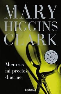 Mientras mi preciosa duerme par Mary Higgins Clark