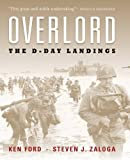 Overlord: The Illustrated History of the D-Day Landings (General Military) by Ken Ford front cover