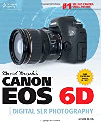 David Busch's Canon EOS 6D Guide to Digital SLR Photography (David Busch's Digital Photography Guides)