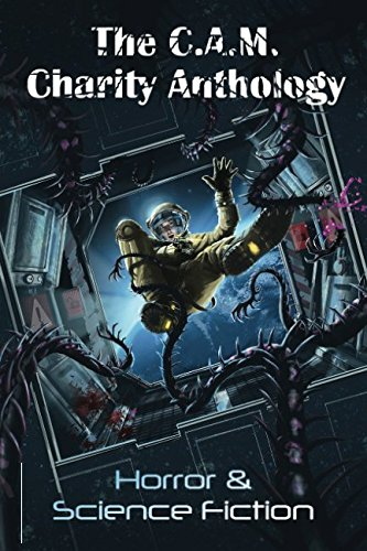 The C.A.M. Charity Anthology (CAM Horror and Science Fiction)